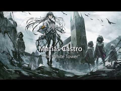 Most Epic Music Ever: The White Tower by Matías Castro