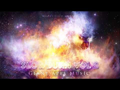 "Really Slow Motion & Giant Apes - ""Slowburn Vol. 2"" Epic Trailer Album Mix"