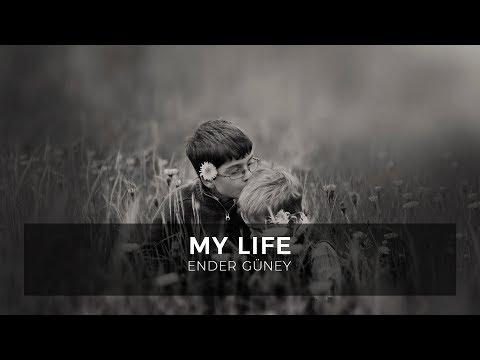 My Life - Ender Güney