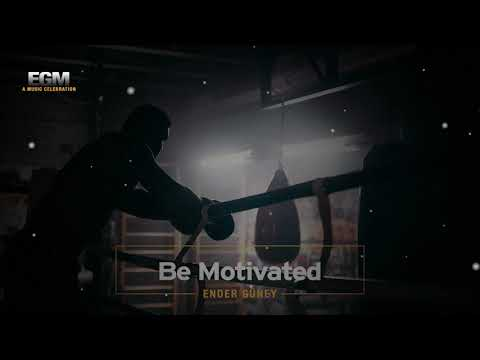 Be Motivated - GYM Music / Ender Güney (Official Audio)