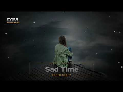 Sad Time - Ender Güney (Official Audio)