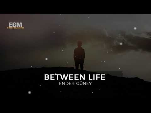 Between Life - Ender Güney (Official Audio)