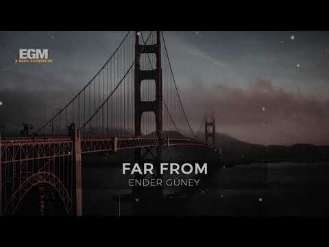 Far from - Ender Güney (Official Audio