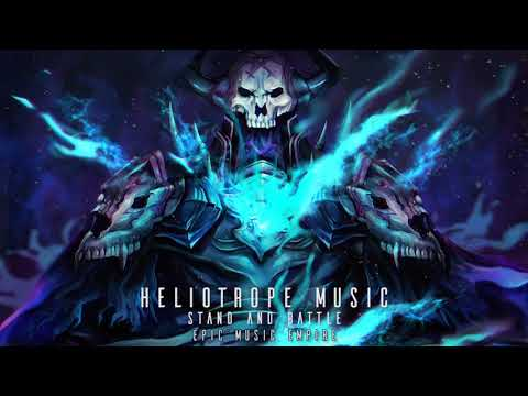 Most Epic Heroic | Stand And Battle by Heliotrope Music