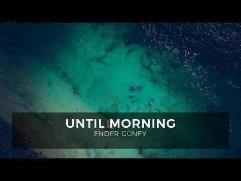 Until Morning - Ender Güney (Official Audio)