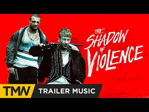 THE SHADOW OF VIOLENCE [Official Trailer Music] Elephant Music - Perkunas