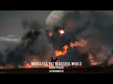 Most Epic Uplifting: Merciless Yet Beautiful World by Brian Pharai