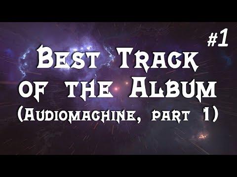 Best Track of the Album - Audiomachine (Part 1)