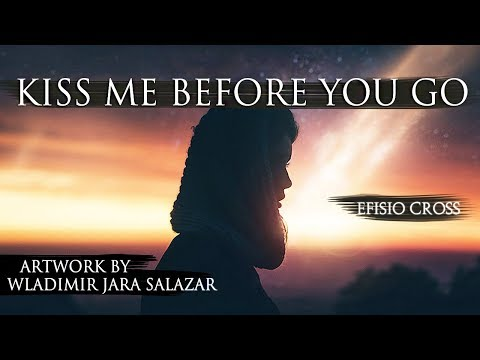 """Kiss Me Before You Go"" | Efisio Cross"