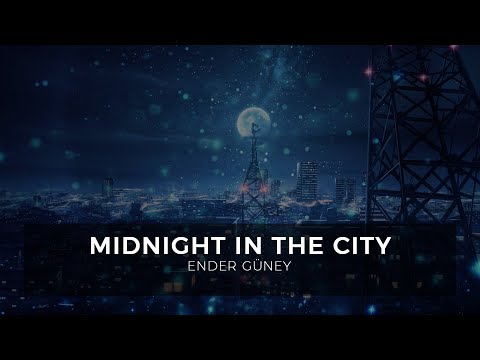 Midnight in the City - Ender Güney (Official Audio)