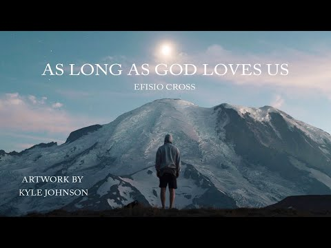 """As Long As God Loves Us"" | Efisio Cross"