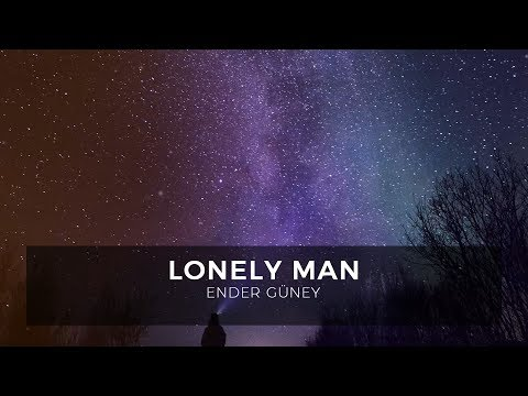 Lonely Man - By Ender Guney (Official Audio)