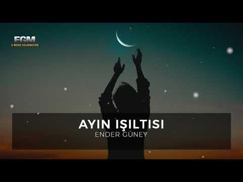 Ayın Işıltısı - Ender Güney (Official Audio)