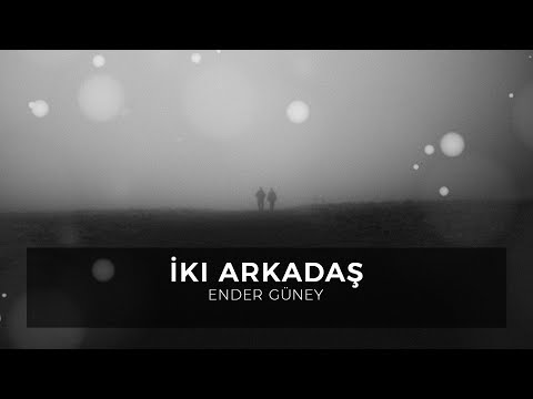 İki Arkadaş - Ender Guney (Official Audio)
