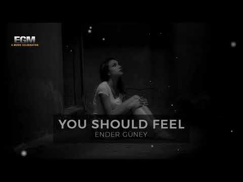 You Should Feel - Ender Güney (Official Audio)