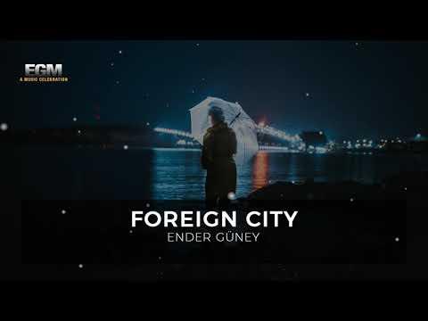 Foreign City - Ender Güney