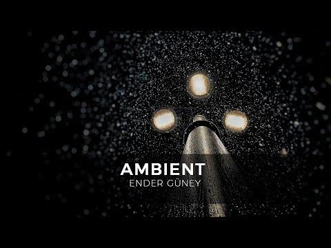 Ambient - Ender Guney (Official Audio)