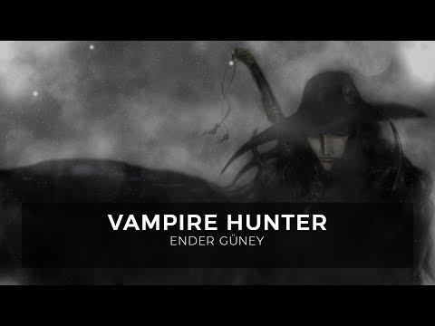 Vampire Hunter - Ender Güney (Official Audio)