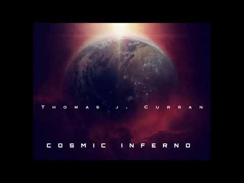 Cosmic Inferno - Thomas J. Curran
