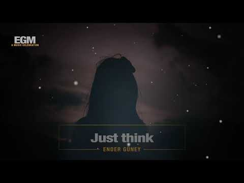 Just think - Ender Güney (Official Audio) Meditation Music