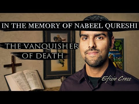 """In The Memory of Nabeel Qureshi """"The Vanquisher of Death"""" 