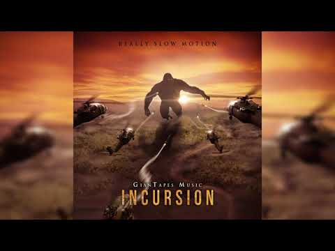 Really Slow Motion & Giant Apes - Incursion