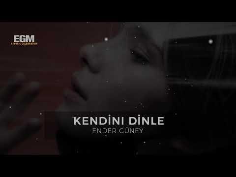 Kendini Dinle - Ender Güney (Official Audio)