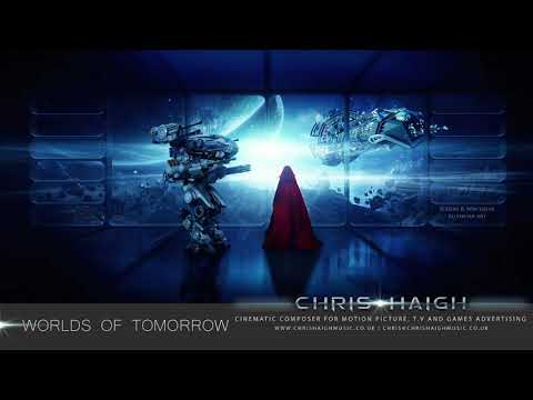 WORLDS OF TOMORROW - Chris Haigh | Apocalyptic Epic Orchestral Synth Soundtrack Trailer Music