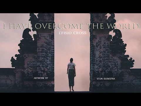 """I Have Overcome The World"" 
