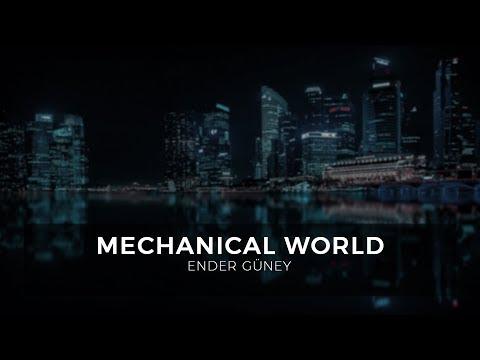 Mechanical World - Ender Guney