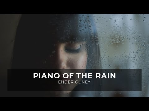 Relax & Sad Piano - Yağmurun Piyanosu - Ender Guney (Official Audio)