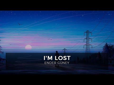 I'm Lost - Ender Güney (Official Audio)