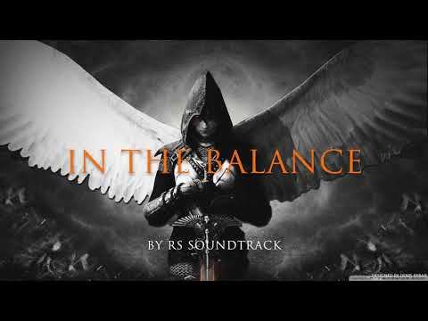 Epic Music: In the Balance (Track 47) by RS Soundtrack