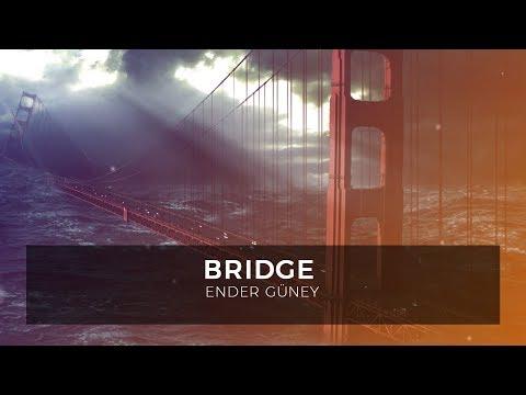 Cinematic Ambiance - Electro Music - Bridge - By Ender Guney