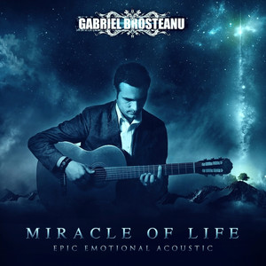 Nuevo álbum de Gabriel Brosteanu and Gothic Storm Music: Miracle Of Life