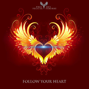 Nuevo single de Phil Rey: Follow Your Heart