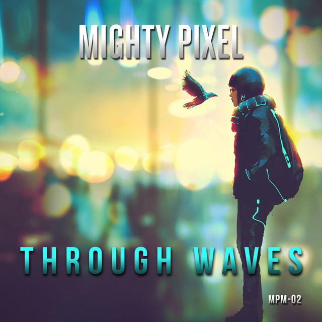 Nuevo single de Mighty Pixel: Through Waves
