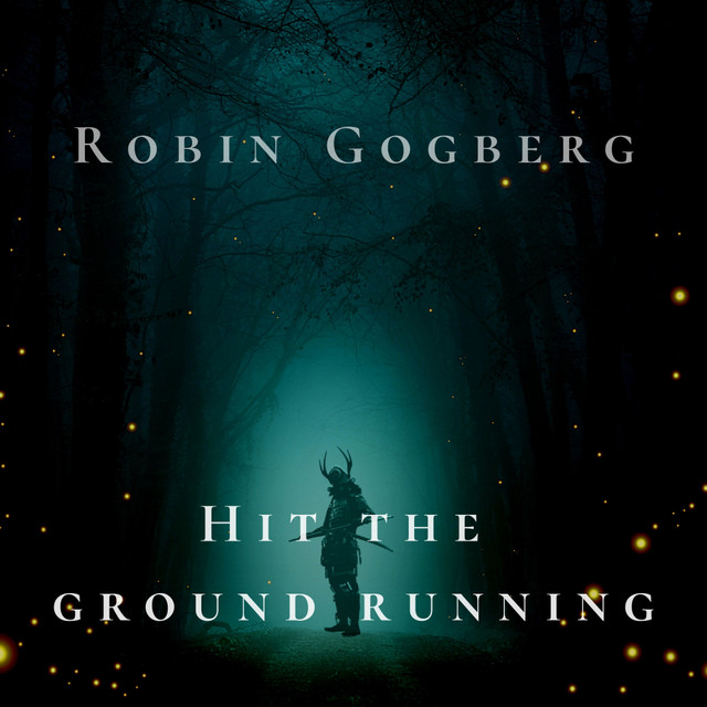 Nuevo single de Robin Gogberg: Hit The Gound Running