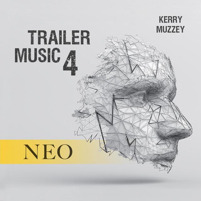 Nuevo álbum de Kerry Muzzey: Trailer Music 4: Neo
