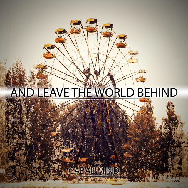 Nuevo single de Cabal Mind: And Leave the World Behind