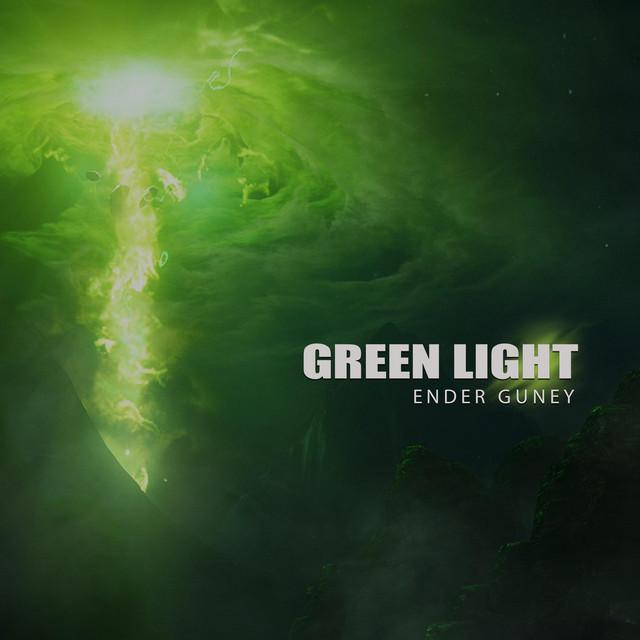 Nuevo single de Ender Guney: Green Light