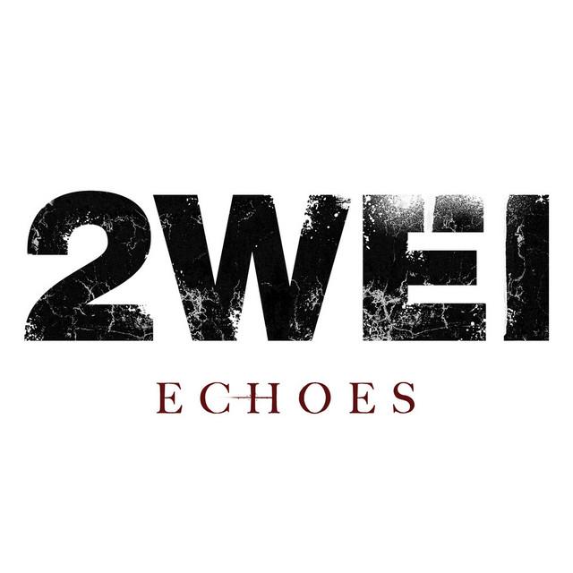 Nuevo single de 2WEI: Echoes