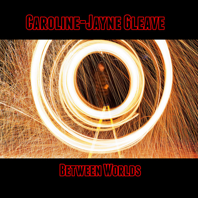 Nuevo single de Caroline-Jayne Gleave: Between Worlds