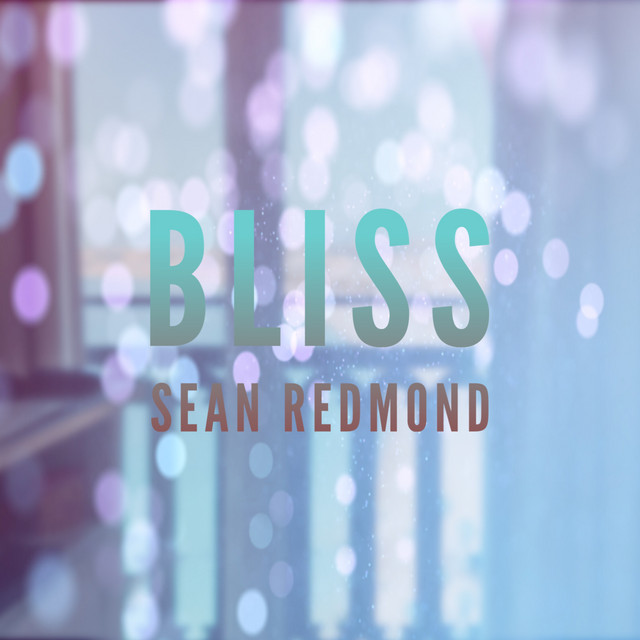 Nuevo single de Sean Redmond: Bliss
