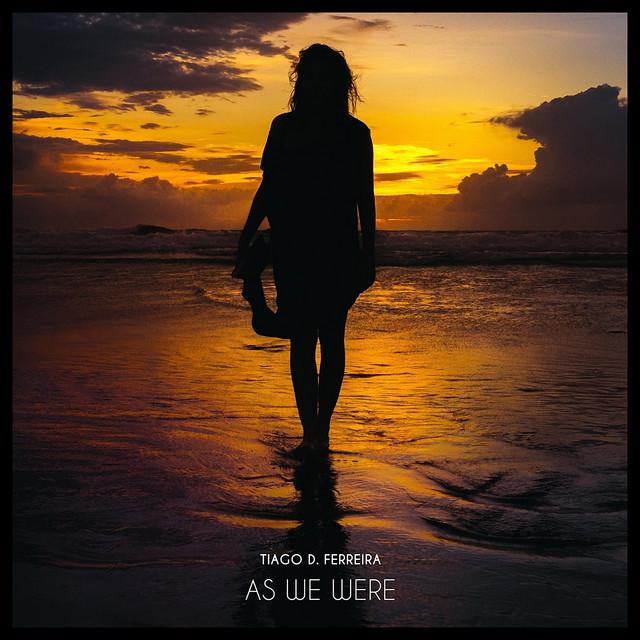 Nuevo single de Tiago D. Ferreira: As We Were