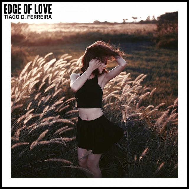 Nuevo single de Tiago D. Ferreira: Edge Of Love