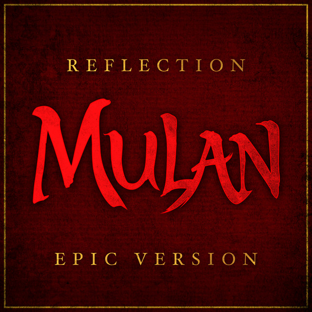 Nuevo single de L'Orchestra Cinematique: Reflection (from 'Mulan') [Epic Version]