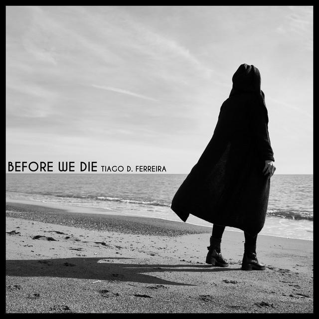 Nuevo single de Tiago D. Ferreira: Before We Die