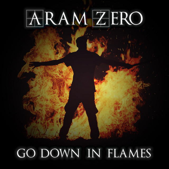 Nuevo single de Aram Zero: Go Down in Flames