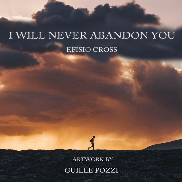 Nuevo single de Efisio Cross: I Will Never Abandon You